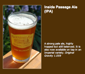 Inside Passage Ale  (IPA)...a favorite of many!